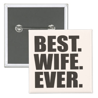 Best Wife Ever Pinback Button