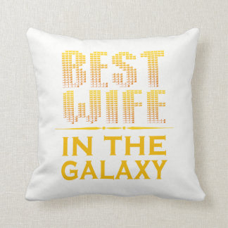 Best Wife In The Galaxy Cushion