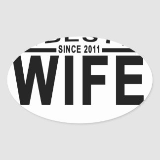 Best WIFE Since 2011 Tshirt '.png Oval Sticker