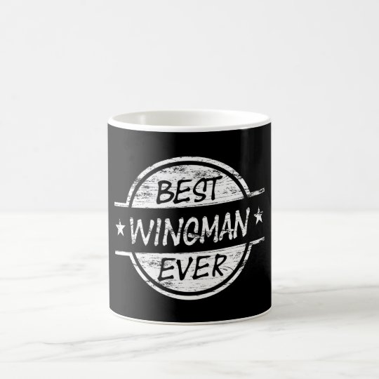 Best Wingman Ever White Coffee Mug