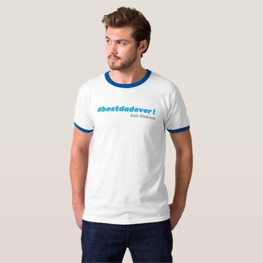 #bestdadever T-Shirt
