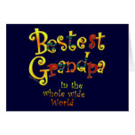 Bestest Grandpa in the Whole Wide World Cards