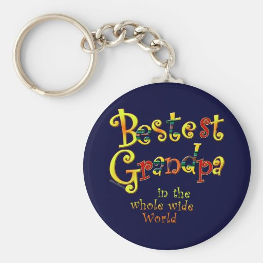 Bestest Grandpa in the Whole Wide World Key Chains