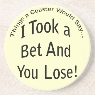 Bet and You Lose Coaster