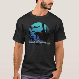Betta Believe It T-Shirt