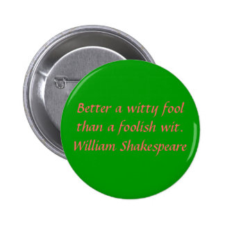 Better a witty fool pinback button