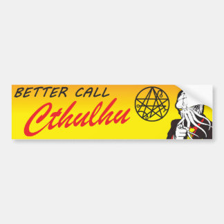 Better Call Cthulhu Bumper Sticker
