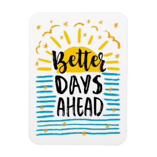 Better Days Ahead Magnet