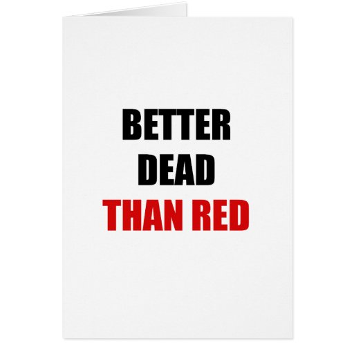 Better dead than red (2) greeting card