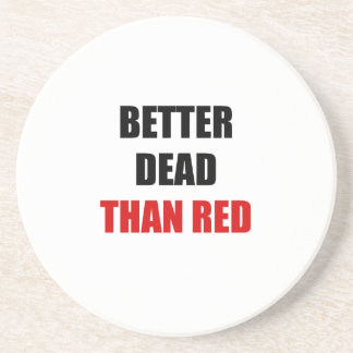 Better dead than red (2) coaster
