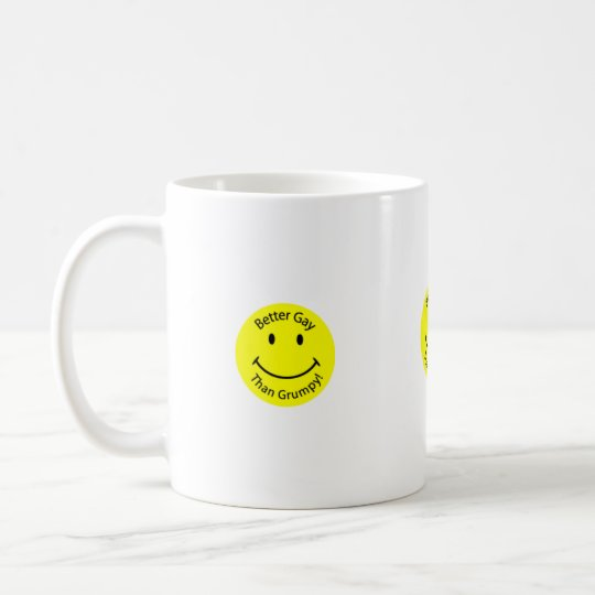 Better-Gay-than-Grumpy-Smiley-Face, Better-Gay-... Coffee Mug