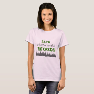Better in the woods T-Shirt