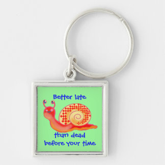Better late than dead before your time Silver-Colored square key ring