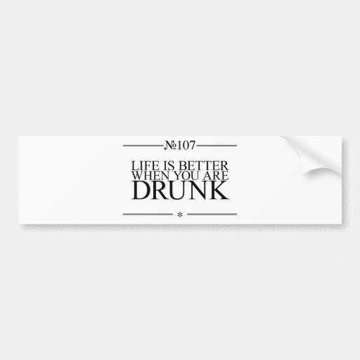 Better Life Drunk Bumper Sticker