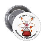 Better Living Through Experimentation Pins