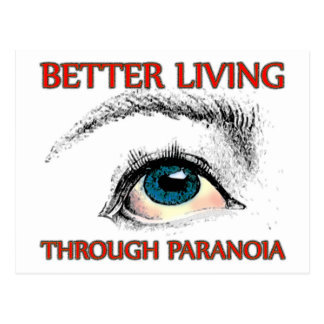 Better Living Through Paranoia Postcard