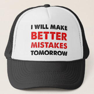 Better Mistakes Tomorrow Funny Ball Cap Hat