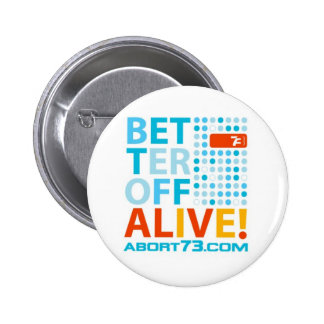 Better Off Alive! / Abort73.com 6 Cm Round Badge