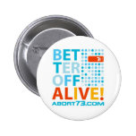 Better Off Alive! / Abort73.com Button