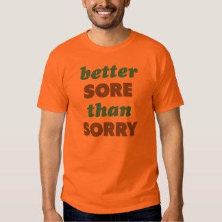 Better Sore Than Sorry T-shirt