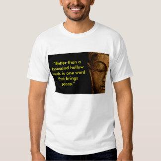 Better Than A Thousand Hollow Words T-shirt