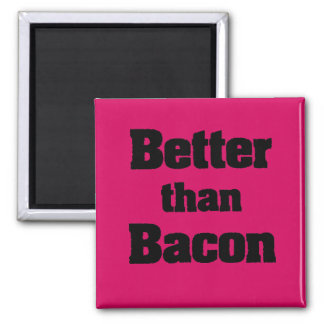 Better than Bacon 2 Inch Square Magnet
