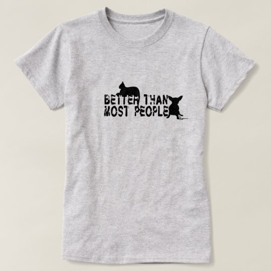 """Better Than Most People"" T-Shirt"