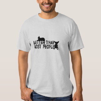 """""""Better Than Most People"""" Tee Shirts"""