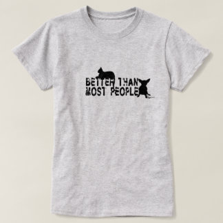 """Better Than Most People"" Tees"