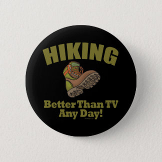 Better Than TV - Hiking 6 Cm Round Badge