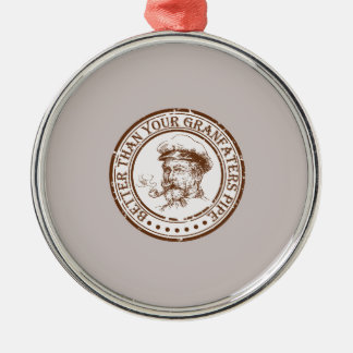 Better Than Your Grandfathers Pipe Travel Stamp Silver-Colored Round Decoration