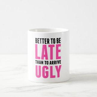Better to Be Late Than Basic White Mug