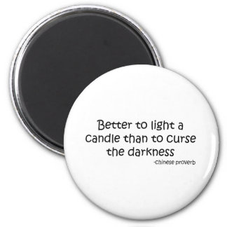 Better to Light a Candle quote 6 Cm Round Magnet