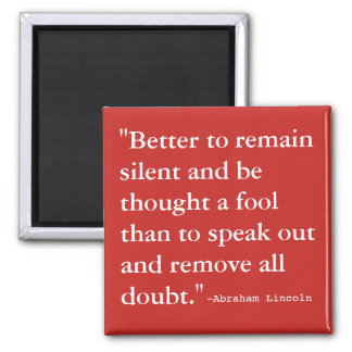 Better to Remain Silent Square Magnet
