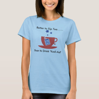 Better to Sip Tea......., Than to... T-Shirt
