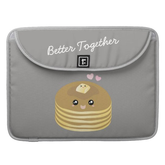 Better Together Cute Butter Pancakes Funny Foodie Sleeve