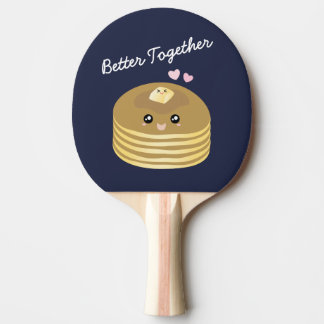 Better Together Cute Pancakes Butter Funny Foodie Ping Pong Paddle