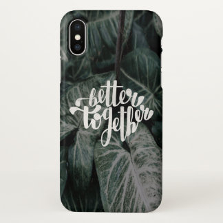 Better Together iPhone X Case