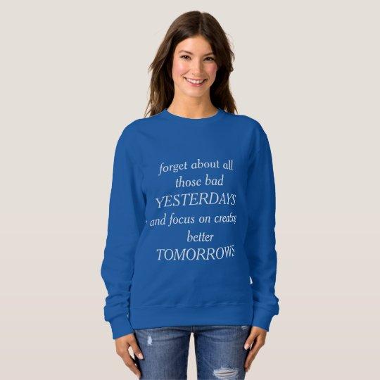 Better tommorrows sweatshirt