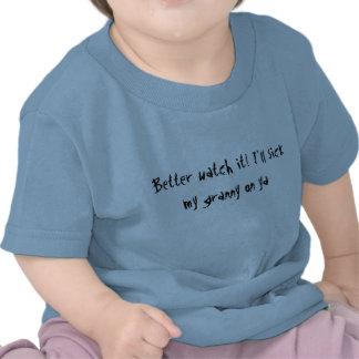 Better watch it! I'll sick my granny on ya infant Shirt
