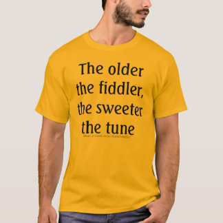 Better With Age T-Shirt