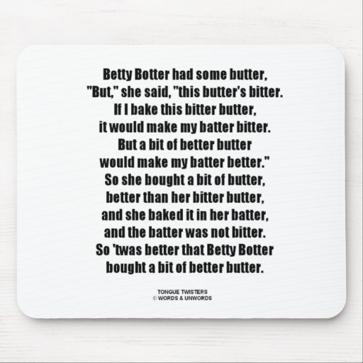 Betty Botter Bitter Butter Better (Tongue Twister) Mouse Pad