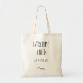 Between Carpools Everything I Need Tote