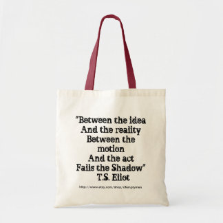 Between the motion & the act... budget tote bag