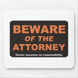 Beware / Attorney Mousepads