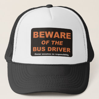 Beware / Bus Driver Trucker Hat