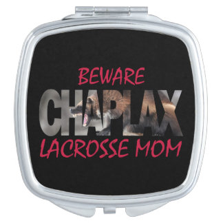 BEWARE CHAPLAX LACROSSE MOM Compact Mirror