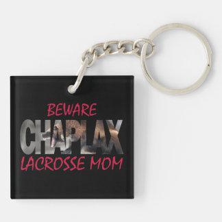 BEWARE CHAPLAX LACROSSE MOM Key Chain