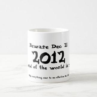 Beware Dec. 21, 2012 Coffee Mug