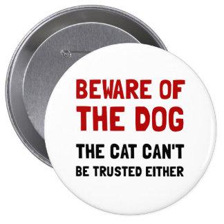 Beware Dog Cat 10 Cm Round Badge